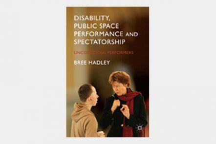 Disability, public space performance & spectatorship : Unconscious performers